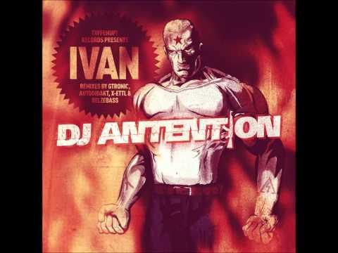 DJ Antention - Ivan (Original Mix)