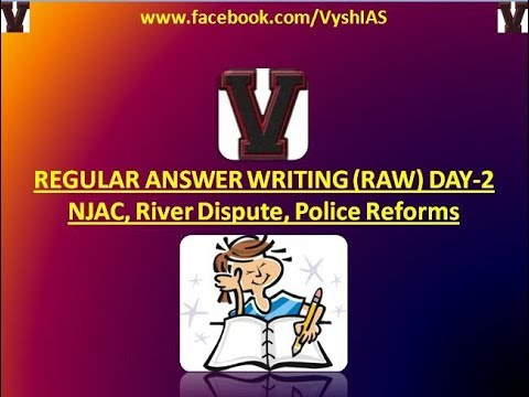 RAW #2 - Regular Answer Writing- NJAC,River Disputes,Police reforms