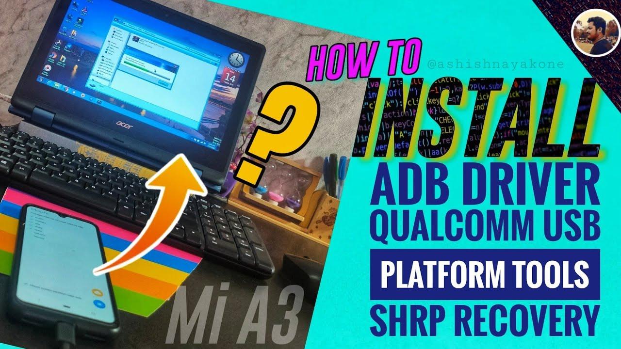 How to install Adb Driver, Qualcomm Driver, Platform Tools, Custom Recovery? for Flash Custom Rom, 👍