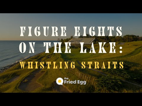Figure Eights on the Lake: Whistling Straits