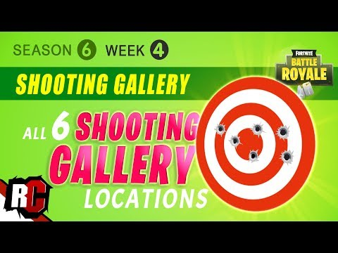 Fortnite Week 4 Finding All Shooting Gallery Locations Season 6