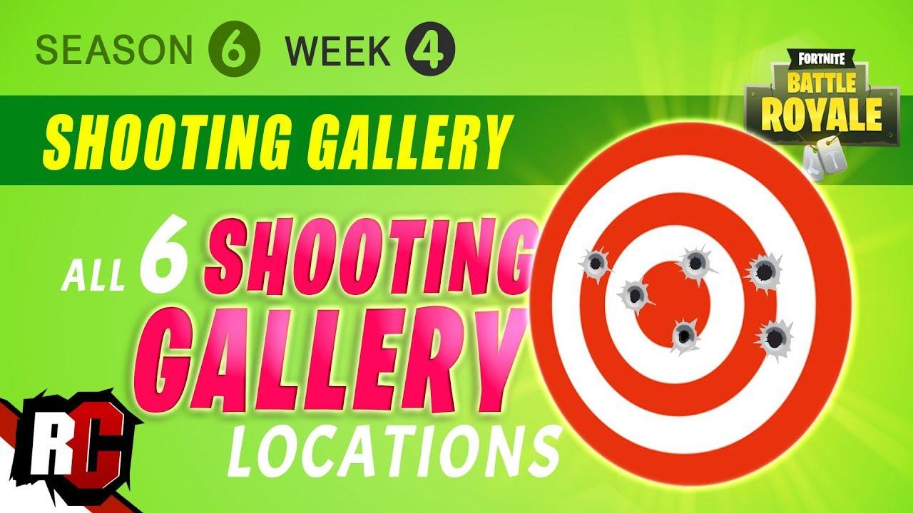 Fortnite Week 4 Finding All Shooting Gallery Locations Season 6