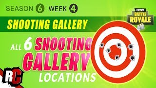 Fortnite WEEK 4 Finding All Shooting Gallery Locations (Season 6 Challenge Guide)