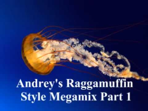 Andrey's Raggamuffin Style Megamix Part 1