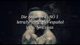 Die Antwoord - NO 1 letra/lyrics ingles-español (letra: lyrics vas)