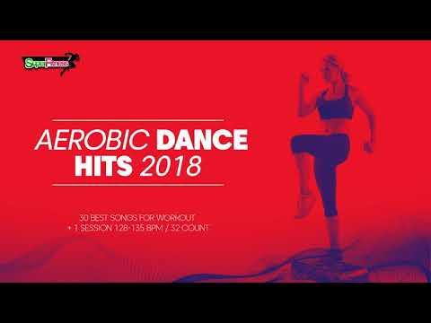 Aerobic Dance Hits 2018 (128-135 bpm/32 count)