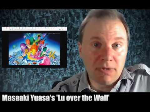 The Backstory: Lu Over The Wall And Masaaki Yuasa