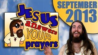 Jesus Answers Your Prayers (September 2013)