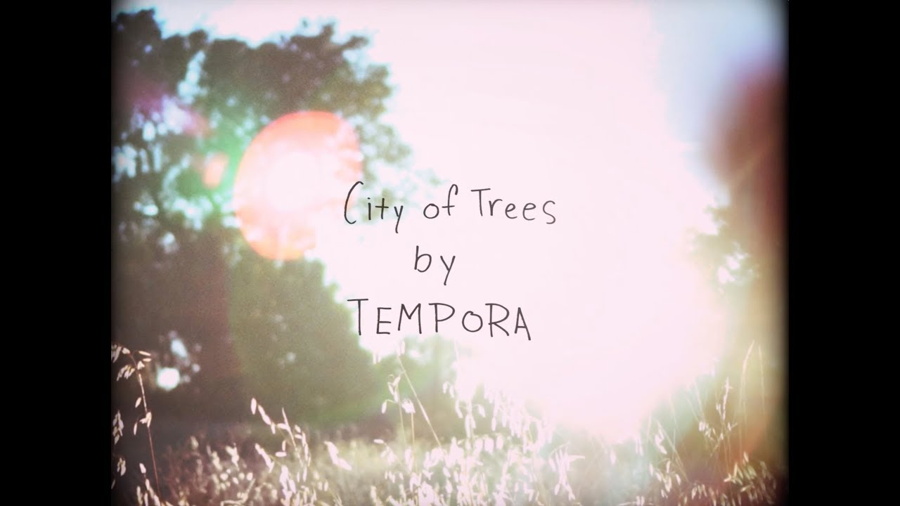 Tempora - City of Trees