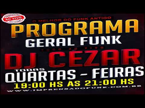 PROGRAMA GERAL FUNK COM DJ CEZAR ((25/ 07/ 2018))