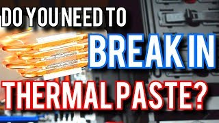 Quick Question 002: Does Thermal Paste Need To Be Broken In?