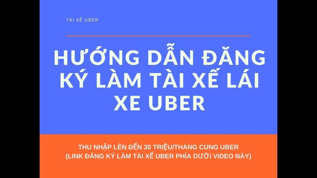 Đăng ký làm tài xế Uber || Hướng dẫn đăng ký làm tài xế lái xe Uber nhanh nhất và đơn giản nhất