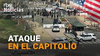 ATAQUE EN EL CAPITOLIO DE EE.UU.: muere el asaltante y un policía I RTVE Noticias