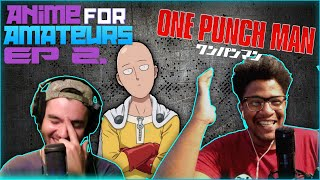Two Anime Noobs Watch One Punch Man - Anime for Amateurs Ep. 2