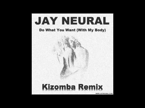Jay Neural -  Do What You Want (Instrumental Kizomba Remix)