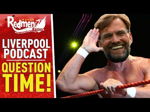 QUESTION TIME! | LIVERPOOL FC VIDEO PODCAST