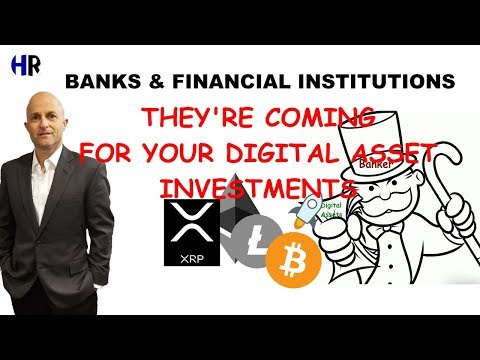 BANKS COMING for YOUR Digital Asset Investments   XRP BTC LTC