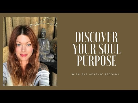 Discover Your Soul Purpose with the Akashic Records