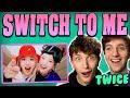 TWICE - 'Switch to me
