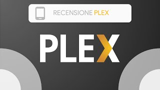 Plex come funziona?   Setup Tutorial