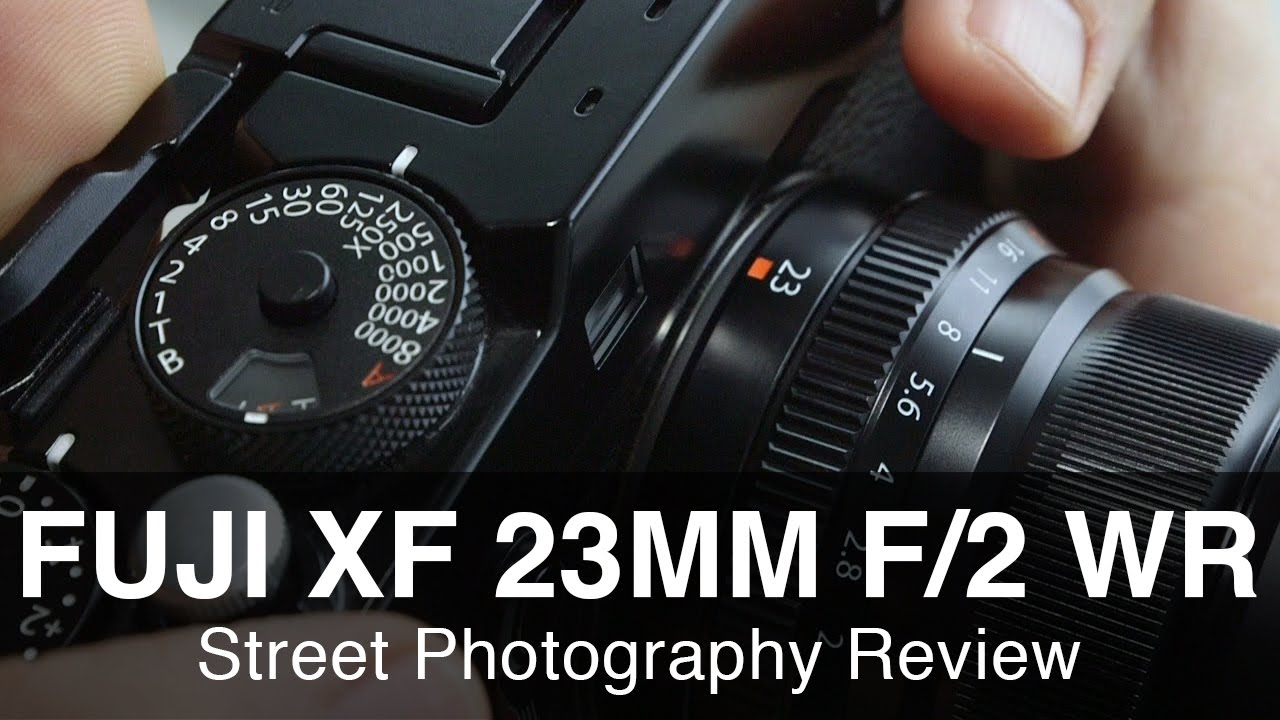 Fuji 23mm F 2 Street Photography Review Great Little Lens Youtube Fujifilm Xf F2 R Wr