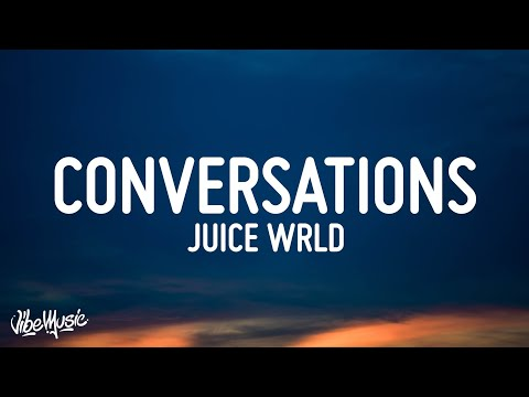 Juice WRLD – Conversations (Lyrics)