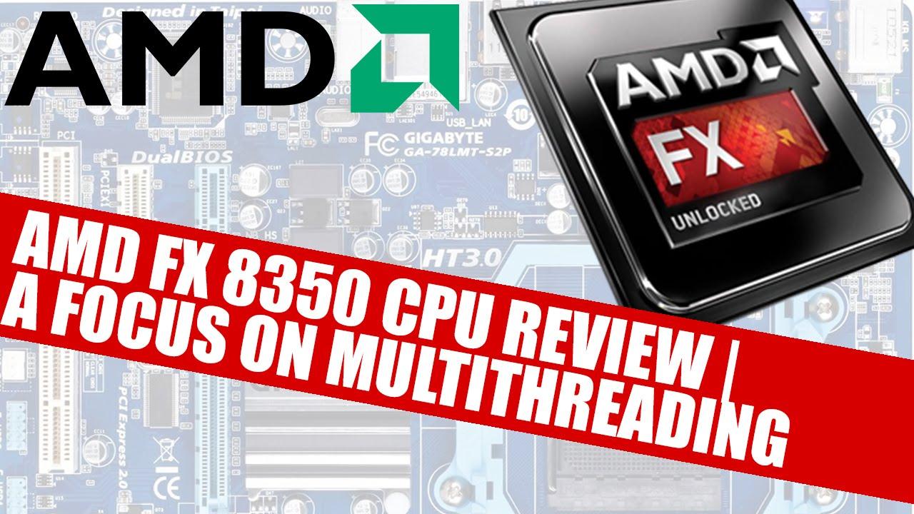 Amd Fx 8350 Processor Review A Focus On Multithreading Youtube Prosesor 8370e Ampquotvisheraampquot