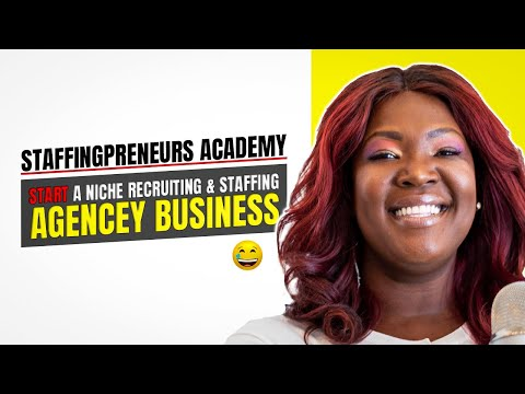 Staffingpreneurs Academy Start A Niche Recruiting & Staffing Agency Business