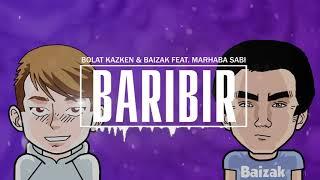 Bolat Kazken & Baizak ft  Marhaba Sabi - Baribir (audio)