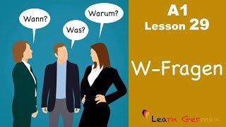 Learn German | W-Questions | W-Fragen | German for beginners | A1 - Lesson 29