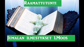 Raamattutunti: Jumalan ilmestykset ensimmäisessä Mooseksen kirjassa