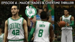NBA 2K14 Celtics Association Ep.4 - Major Trades | Overtime Thriller!