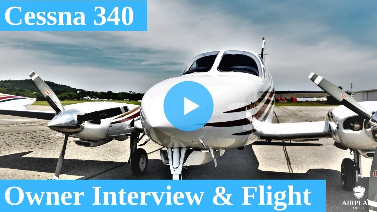 Inside Look: Owning a Cessna 340 | Cessna 340 For Sale | Airplane Intel