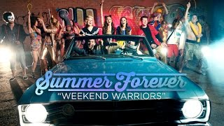 """Weekend Warriors"" from Summer Forever Movie (Official Music Video)"