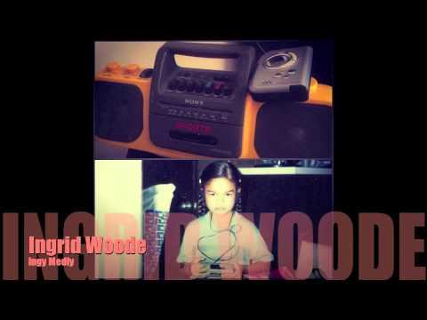 Ingrid Woode: ingy Medly (Ginuwine,SWV,Joni Mitchell, Michael Jackson, Ahmad)