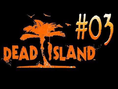 Dead Island - OrcPlay#03 [The Help]