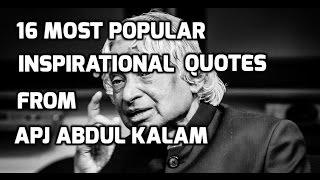 16 Most Popular Inspirational Quotes from APJ Abdul Kalam (RIP Mr Kalam)
