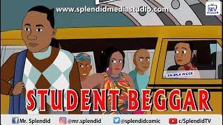 STUDENT BEGGAR Lagos Na wa Episode 2