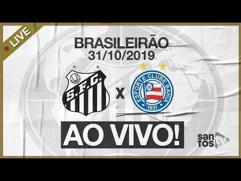AO VIVO: SANTOS 1 x 0 BAHIA | PRÉ-JOGO E NARRAÇÃO | BRASILEIRÃO (31/10/19)