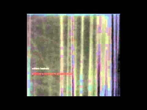 William Basinski - Variations; A Movement In Chrome Primitive (Full Album)