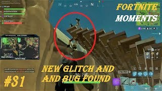(New Glitch Found on FBR) Fortnite Battle Royale WTF & Funny Moments Episode #31
