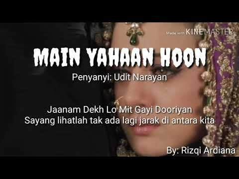 Main Yahaan Hoon Ost Veer Zaara Lirik Dan Terjemahannya