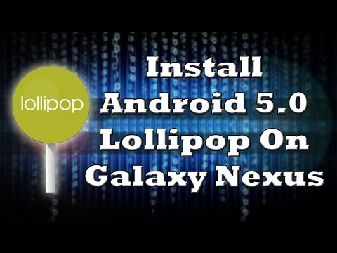 How To Install Android 5.0 Lollipop On Samsung Galaxy Nexus I9250 - Custom ROM - Fork My Life