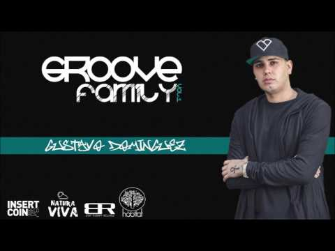 Gustavo Domínguez - Groove Family Podcast Vol 1 2017