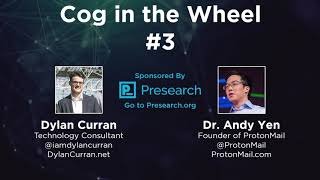Cog in the Wheel #3 - Dr. Andy Yen - Founder of ProtonMail