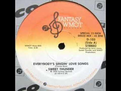 SWEET THUNDER - EVERYBODY'S SINGING LOVE SONGS (12 INCH) (1978)