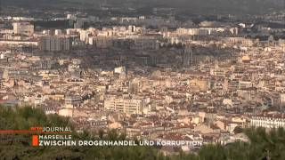 Marseille Zwischen Drogenhandel und Korruption