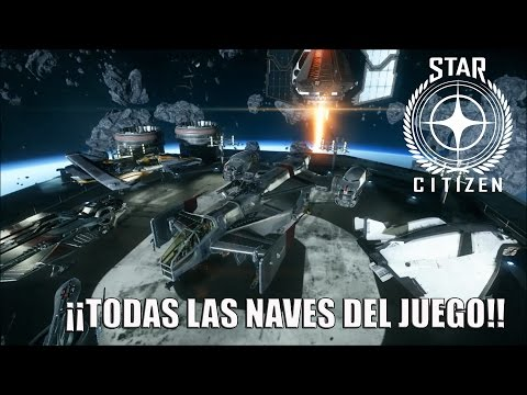 STAR CITIZEN | TODAS LAS NAVES DEL JUEGO!! | SHIPS SHOWROOM!! SHIPS REVIEW!! | ALL SHIPS!!