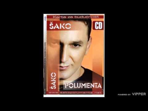 Sako Polumenta - Docekajmo jutro zajedno - (Audio 2006)