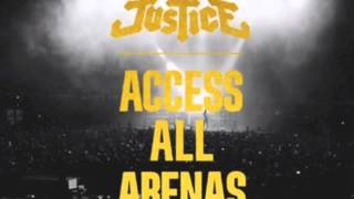 Justice - New Lands live Access All Arenas